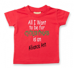 'All I want for Christmas is an Alliance Ant' Childs T-Shirt